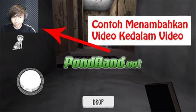 Menambahkan Video Kedalam Video