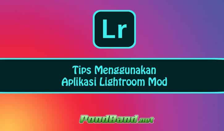 Tips Menggunakan Aplikasi Lightroom Mod