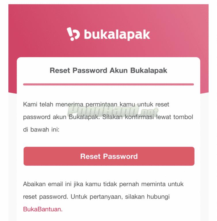 Tutup aplikasi Bukalapak kemudian buka inbox email. Carilah pesan dari Bukalapak dan klik tombol reset password.