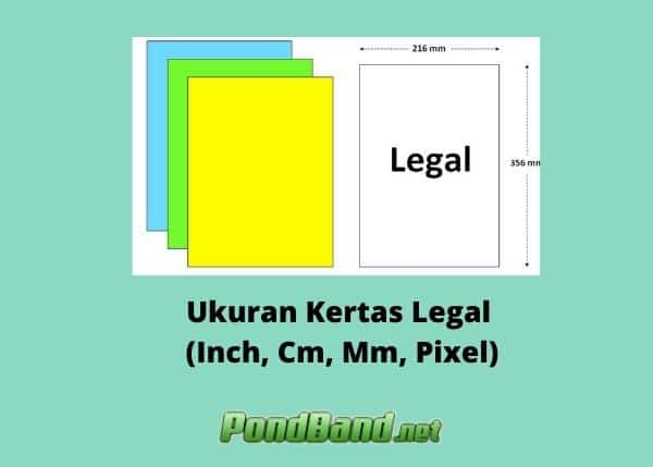 Ukuran Kertas Legal inch cm mm pixel