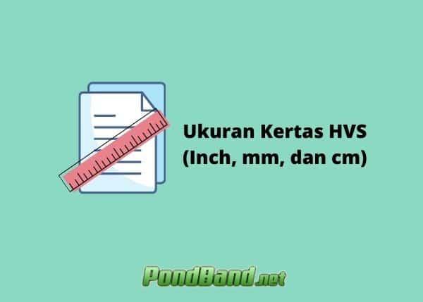 ukuran kertas hvs dalam inch mm cm