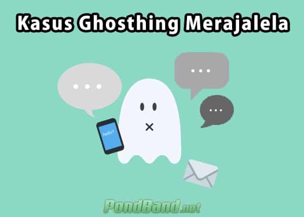 Kasus Ghosting merajalela
