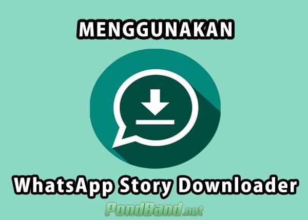 Cara Download Story WhatsApp Teman