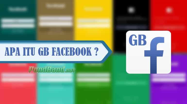 APA ITU GB FACEBOOK ?