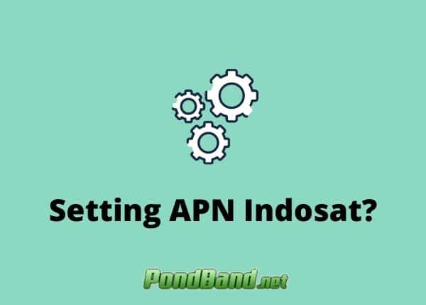 Kenapa Harus Setting APN Indosat?