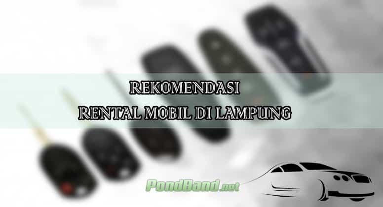REKOMENDASI RENTAL MOBIL DI LAMPUNG