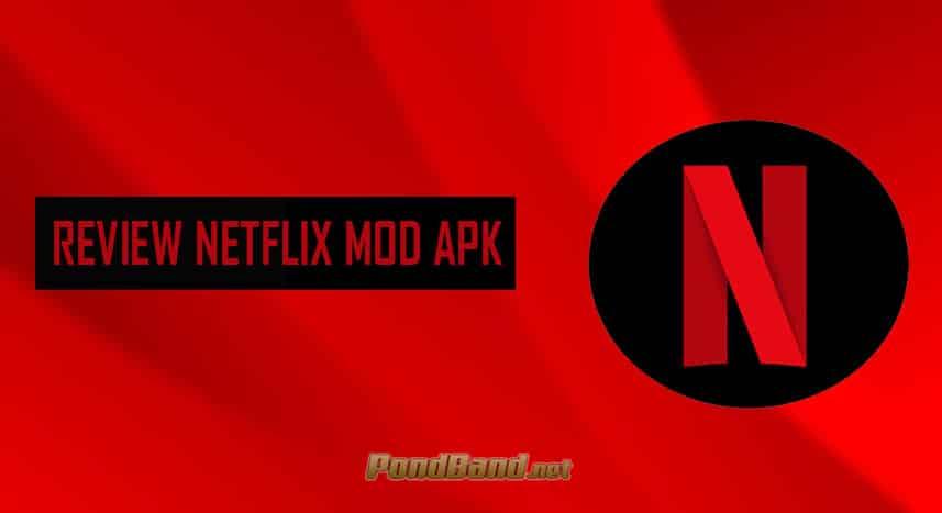 REVIEW NETFLIX MOD APK