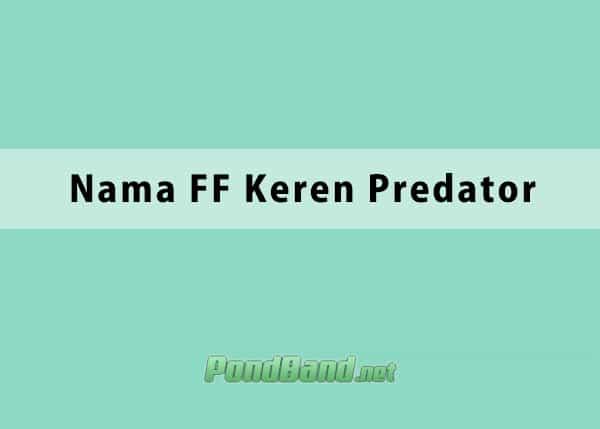 78 Nama Ff Keren Predator Terbaru 2021 Pro Player