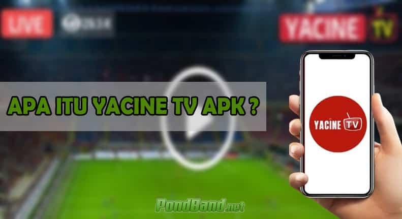 APA ITU YACINE TV APK