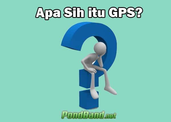 Apa Sih itu GPS