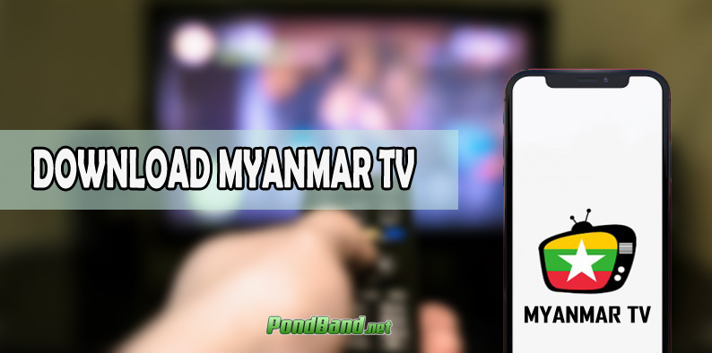 DOWNLOAD MYANMAR TV