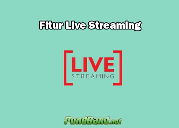 Fitur Live Streaming