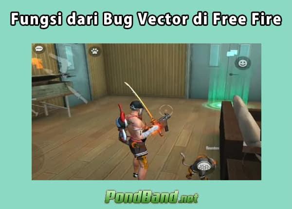 Fungsi dari Bug Vector di Free Fire