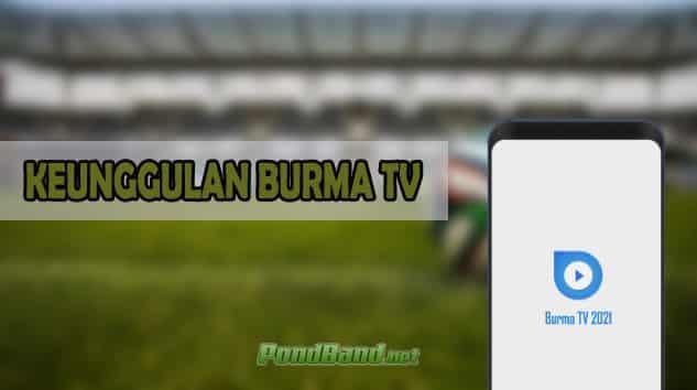 KEUNGGULAN BURMA TV