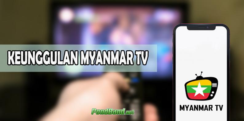 KEUNGGULAN MYANMAR TV