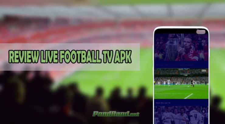REVIEW LIVE FOOTBALL TV APK