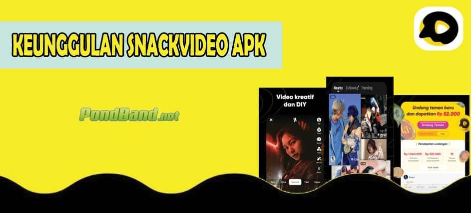 keunggulan snackvideo apk